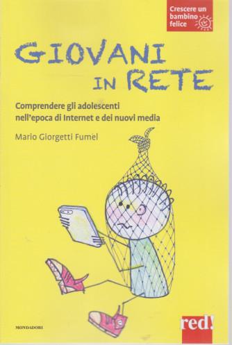 Crescere un bambino felice -Giovani in rete -    n. 25   -Mario Giorgetti Fumel -4/5/2021- settimanale -110 pagine - copertina flessibile