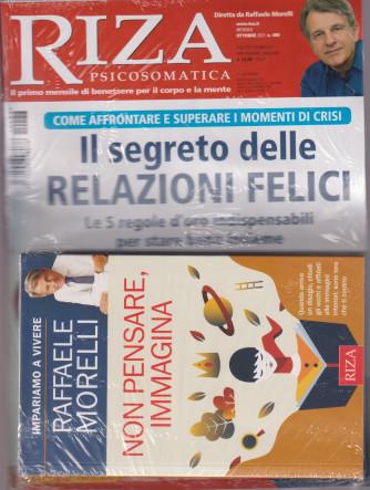 Riza Psicosomatica -  Il segreto delle relazioni felici-  - n. 488 - ottobre 2021 - mensile - + libro di Raffaele Morelli - Non pensare, immagina - rivista + libro