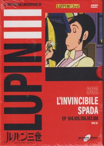 Le imperdibili avventure di Lupin III -L'invincibile spada- n. 26 - settimanale