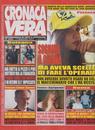 N.Cronaca Vera - n. 2541  -11  maggio   2021- settimanale di fatti  e attualità