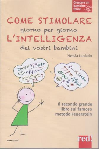 Crescere un bambino felice -Come stimolare giorno per giorno l'intelligenza dei vostri bambini - n. 10  - Nessia Laniado-  19/1/2021- settimanale - 111 pagine - copertina flessibile
