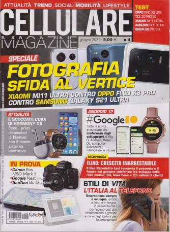 Cellulare Magazine - n. 4 - giugno   2021 - mensile -