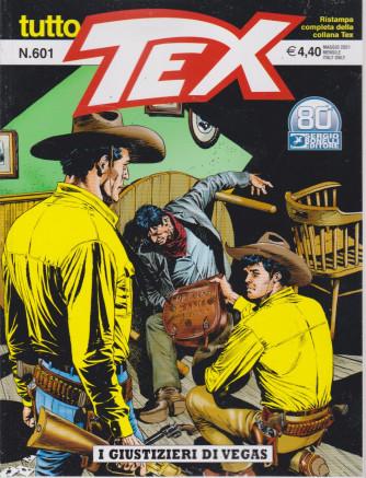 Tutto Tex - I giustizieri di Vegas- n. 601 - maggio   2021 - mensile