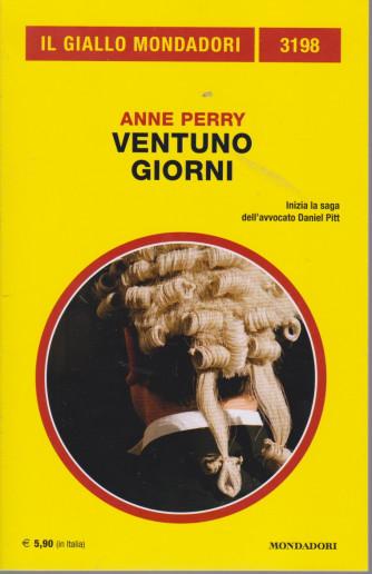 Il giallo Mondadori - n. 3198 - Ventuno giorni di  Anne Perry -dicembre  2020 - mensile