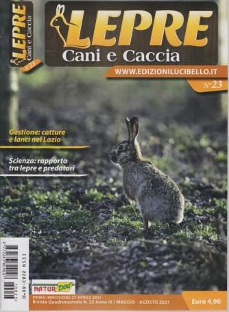 Lepre, Cani e Caccia - n. 23 - quadrimestrale - maggio - agosto 2021