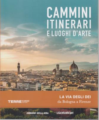 Cammini itinerari e luoghi d'arte - La via degli dei da Bologna a Firenze - n. 2 - settimanale -