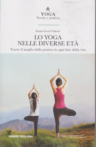 Yoga - Teoria e pratica - Lo yoga nelle diverse età -  n. 21 -  settimanale - 159 pagine