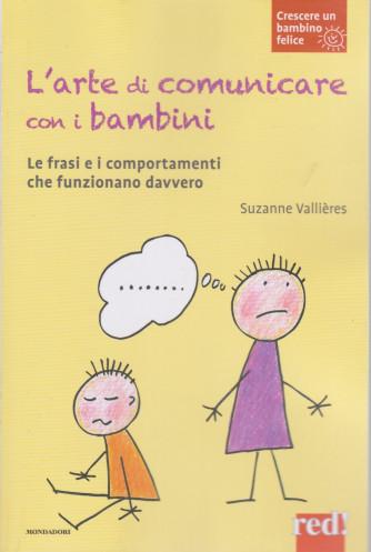 Crescere un bambino felice -L'arte di comunicare con i bambini -   n. 15  -Suzanne Vallieres-  23/2/2021- settimanale - 110  pagine - copertina flessibile
