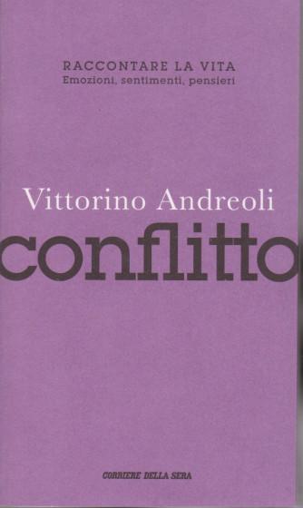 Vittorino Andreoli - Conflitto - n. 7 - settimanale - 111 pagine