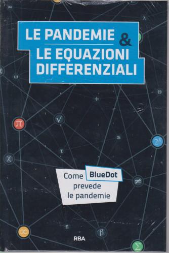 La  matematica che trasforma il mondo - Le pandemie & le equazioni differenziali-  n. 13 - settimanale - 26/2/2021 - copertina rigida