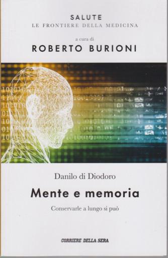 Salute -Mente e memoria  - Danilo di Diodoro- A cura di Roberto Burioni - n.11 - settimanale - 159  pagine
