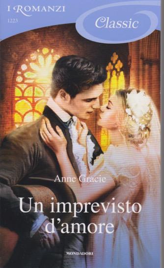 I Romanzi Classic -Un imprevisto d'amore - Anne Gracie - n. 1223 - agosto 2021