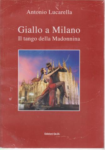 Star Live - Giallo a Milano - Il tango della Madonnina - Antonio Lucarella n. 8 - bimestrale - marzo - aprile 2021 -