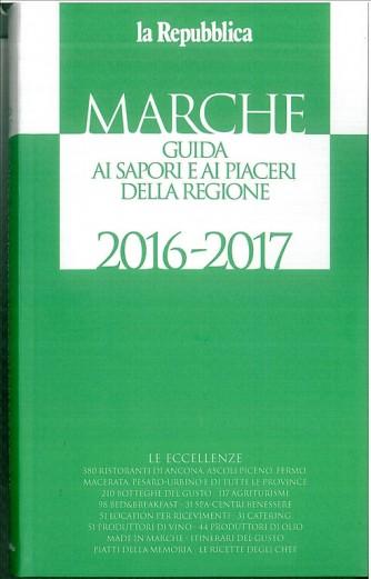 MARCHE, GUIDA AI SAPORI E AI PIACERI DELLA REGIONE  2016-17 by La Repubblica