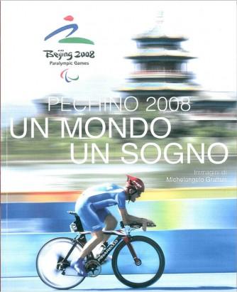 Libro Pechino 2008 - Un mondo Un Sogno - Paraolympic Games