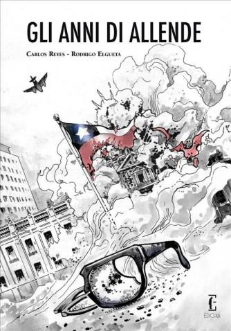 Gli anni di Allende. La novella grafica di Carlos Reyes e Rodrigo Elgueta