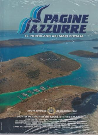 PAGINE AZZURRE. IL PORTOLANO DEI MARI D'ITALIA. NUOVA EDIZIONE AGGIORNATA 2016.