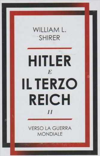 HITLER E IL TERZO REICH 2. DI WILLIAM L. SHIRER. VERSO LA GUERRA MONDIALE.