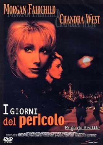 I Giorni Del Pericolo -  Morgan Fairchild, Chandra West, Michael Woods (DVD)