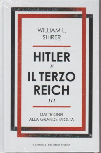 HITLER E IL TERZO REICH III. DAI TRIONFI ALLA GRANDE SVOLTA. DI WILLIAM L. SHIRER