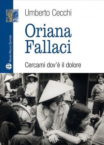 Oriana Fallaci. Cercami dov'è il dolore di Umberto Cecchi