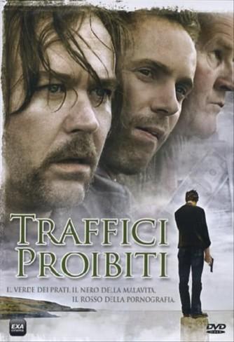 Traffici Proibiti -  Timothy Hutton, Alessandro Nivola, Colm Meaney (DVD)