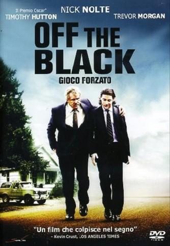 Off The Black - Gioco Forzato - Nick Nolte, Timothy Hutton, Noah Fleiss (DVD)