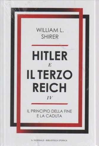 HITLER E IL TERZO REICH IV. DI WILLIAM L. SHIRER. IL PRINCIPIO DELLA FINE E LA CADUTA.