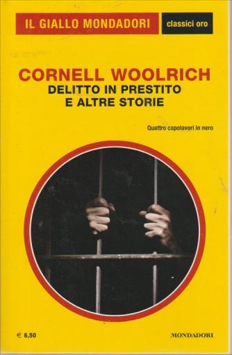 IL GIALLO MONDADORI CLASSICI ORO. DELITTO IN PRESTITO E ALTRE STORIE. DI CORNELL WOOLRICH