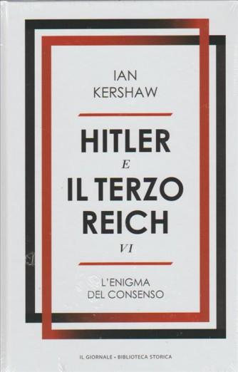 HITLER E IL TERZO REICH IV. DI Ian Kershaw. vol.6 L'enigma del consenso