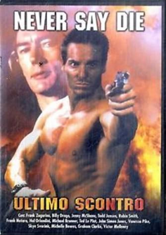 Ultimo Scontro - Never Say Die - Frank Zagarino, Billy Drago, Todd Jensen (DVD)