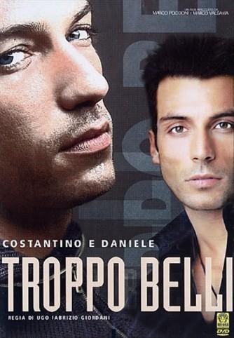 Troppo Belli - Costantino Vitagliano, Daniele Interrante, Alessandra Pierelli (DVD)