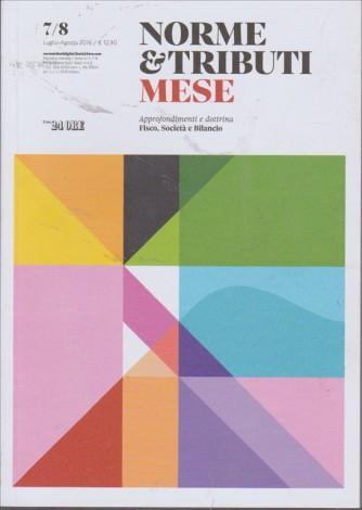 NORME & TRIBUTI MESE.N. 7/8 LUGLIO/AGOSTO 2016. IL SOLE 24 ORE.