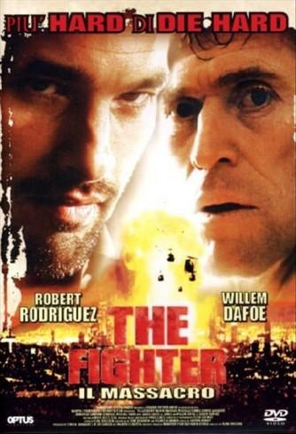 The Fighter - Il Massacro - Willem Dafoe, Oliver Martinez, Robert Rodriguez (DVD)