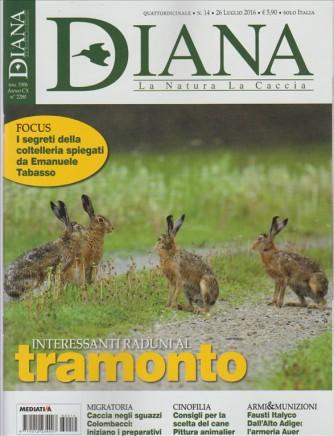 Diana - La Natura  La Caccia - quindicinale n. 14 - 26 luglio 2016