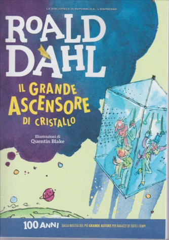IL GRANDE ASCENSORE DI CRISTALLO. DI ROALD DAHL.  ILLUSTRAZIONI DI QUENTIN BLAKE. N. 5.