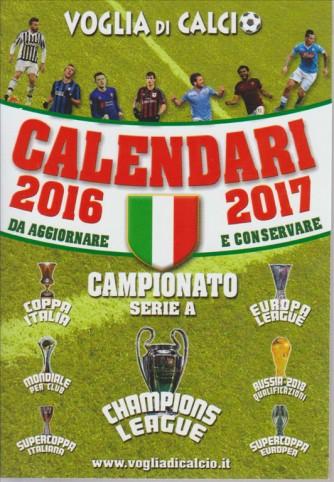 VOGLIA DI CALCIO. CALENDARI 2016 - 2017 DA AGGIORNARE E CONSERVARE. CAMPIONATO SERIE A.  N.2/2016. PERIODICO TRIMESTRALE