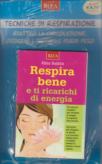 RESPIRA BENE E TI RICARICHI DI ENERGIA. DI ALMA BALDINI. N. 339. AGOSTO 2016.