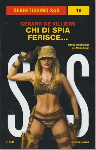 SEGRETISSIMO SAS. N. 18. CHI DI SPIA FERISCE....DI GERARD DE VILLIERS.