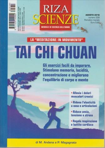 RIZA SCIENZE. N. 339. AGOSTO 2016. MENSILE. LA MEDITAZIONE IN MOVIMENTO TAI CHI CHUAN.