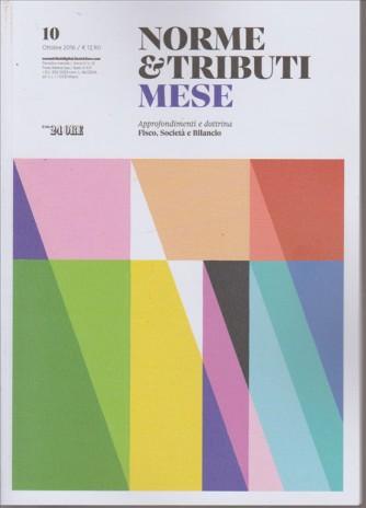 NORME  & TRIBUTI MESE. N. 10. OTTOBRE 2016. IL SOLE 24 ORE.