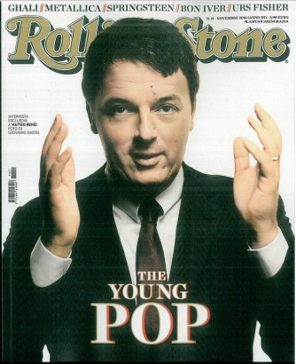 Rolling Stone - Mensile n. 11 Novembre 2016 Matteo Renzi (The Young Pop)