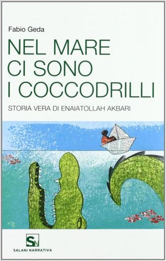 Nel mare ci sono i coccodrilli. Storia vera di Enaiatollah Akbari  (USATO)