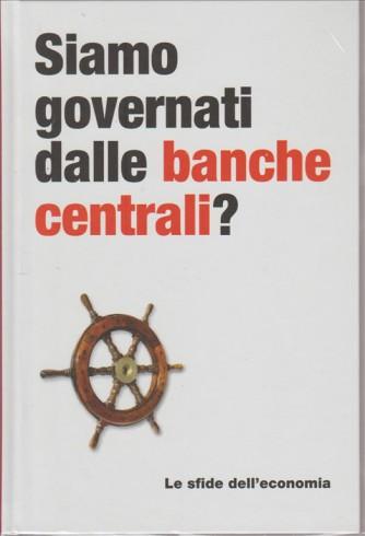 SIAMO GOVERNATI DALLE BANCHE CENTRALI? LE SFIDE DELL'ECONOMIA. N. 5.