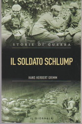 Il soldato Schlump di Hans Herbert Grimm collana Soroe di guerra by Il Giornale