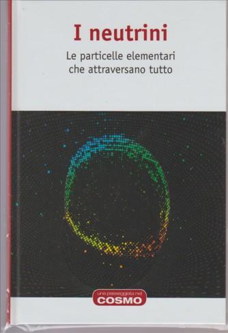 I NEUTRINI - vol.6 collana Una passeggiata nel Cosmo by Hachette
