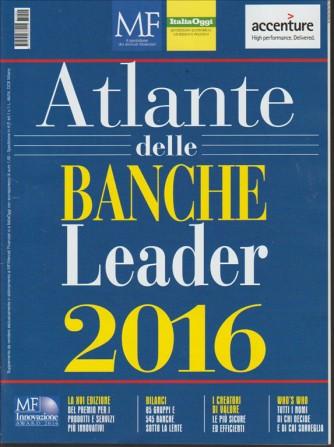 ATLANTE DELLE BANCHE LEADER 2016. MF IL QUOTIDIANO DEI MERCATI FINANZIARI