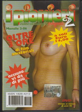 DVD video HARD - I PIONIERI 2 mensile 3/2006 - video casalinghi integrali