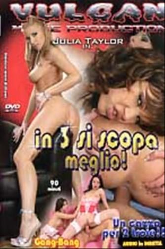 DVD video HARD - IN 3 SI SCOPA MEGLIO con Julia Taylor