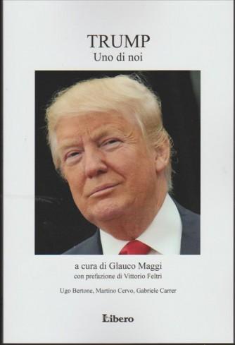 Trump Uno di Noi a cura di Glauco Maggi c/prefazione di Vittorio Feltri